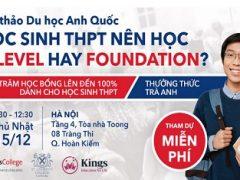 Học sinh THPT nên học A-Level hay Foundation HCM, HN